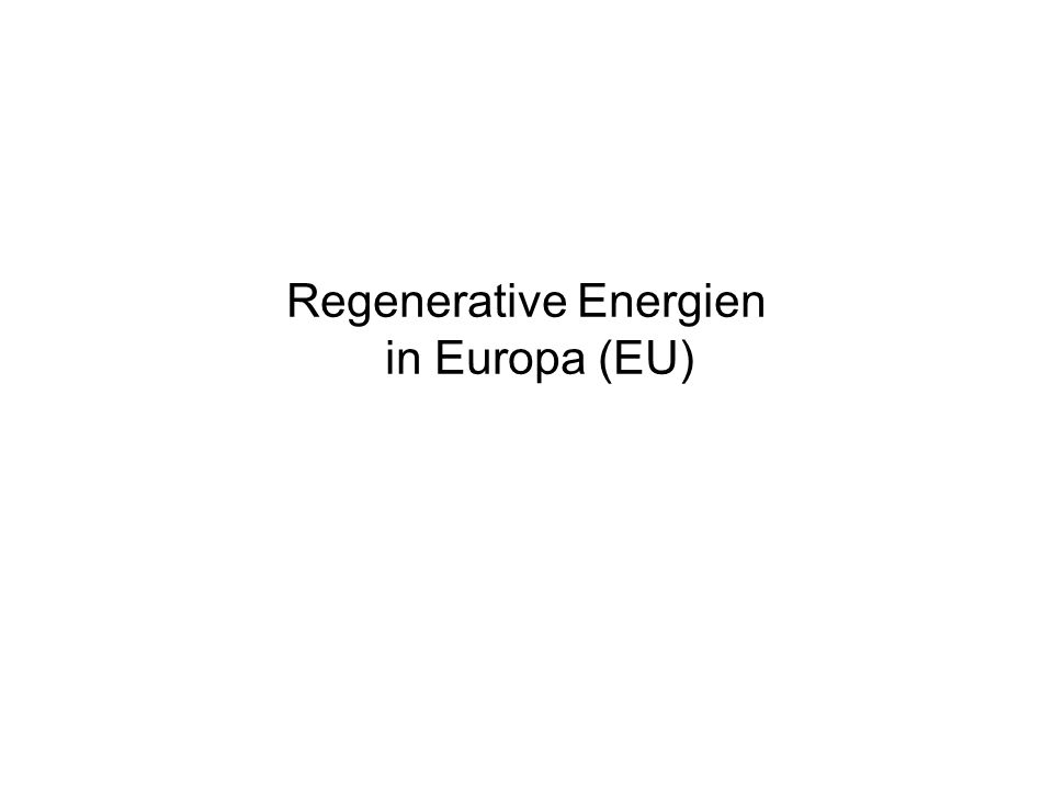 Regenerative Energien in Europa (EU)