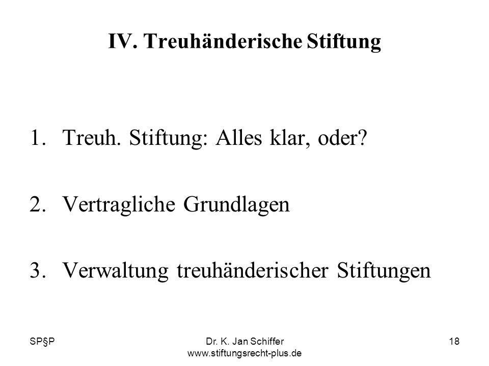 IV. Treuhänderische Stiftung