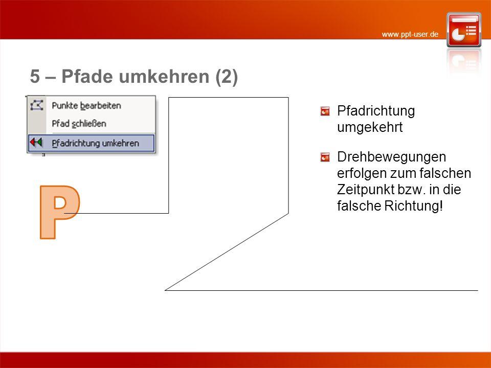 P 5 – Pfade umkehren (2) Pfadrichtung umgekehrt