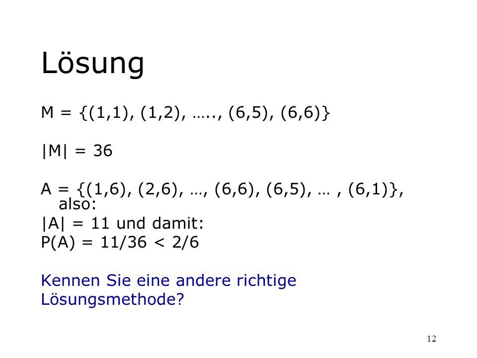Lösung M = {(1,1), (1,2), ….., (6,5), (6,6)}  M  = 36