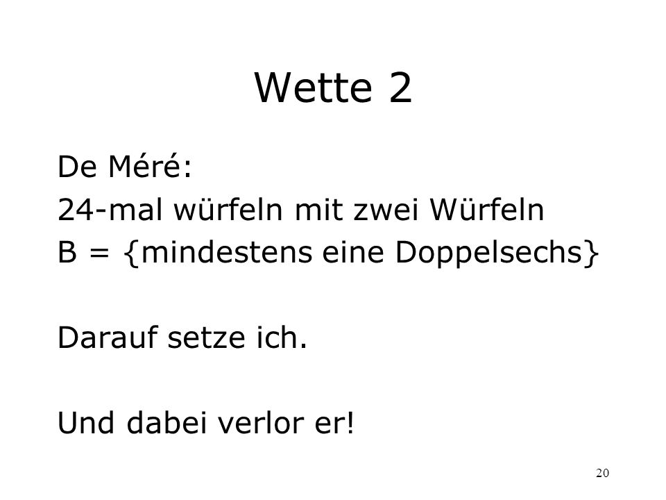 Wette 2 De Méré: 24-mal würfeln mit zwei Würfeln
