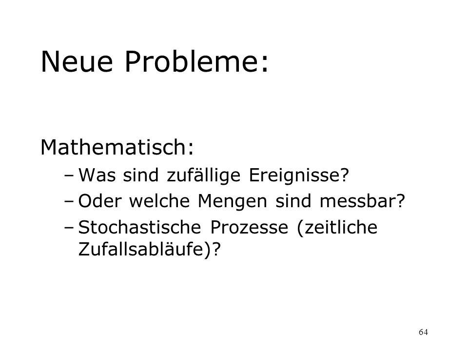 Neue Probleme: Mathematisch: Was sind zufällige Ereignisse