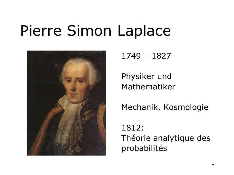 Pierre Simon Laplace 1749 – 1827 Physiker und Mathematiker