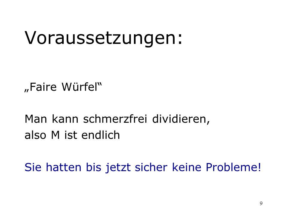 """Voraussetzungen: """"Faire Würfel Man kann schmerzfrei dividieren,"""