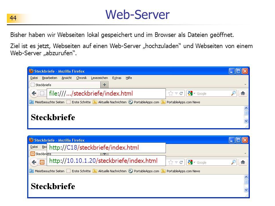Web-Server Bisher haben wir Webseiten lokal gespeichert und im Browser als Dateien geöffnet.