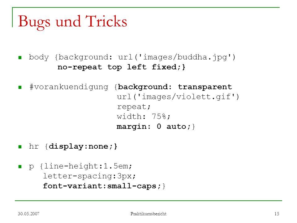 Bugs und Tricks body {background: url( images/buddha.jpg )