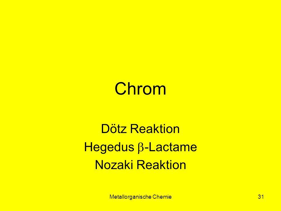 Dötz Reaktion Hegedus b-Lactame Nozaki Reaktion