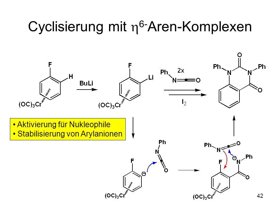 Cyclisierung mit h6-Aren-Komplexen