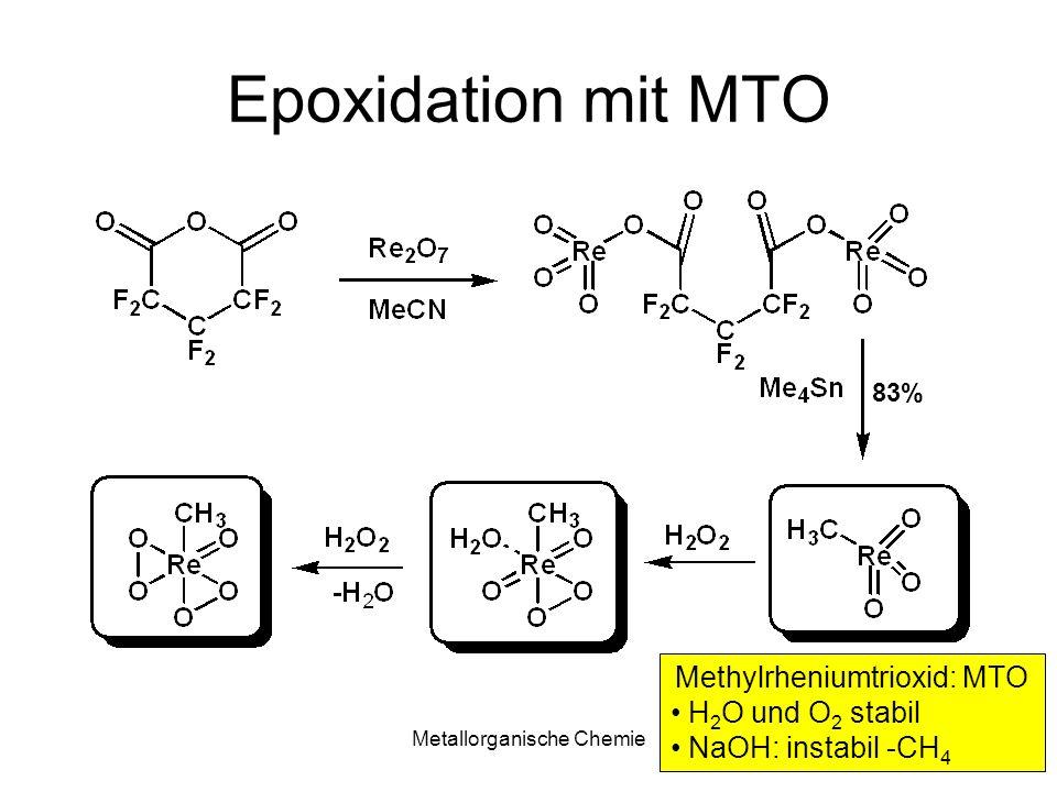 Epoxidation mit MTO Methylrheniumtrioxid: MTO H2O und O2 stabil
