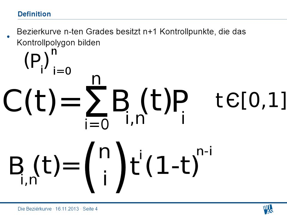 Definition Bezierkurve n-ten Grades besitzt n+1 Kontrollpunkte, die das Kontrollpolygon bilden.