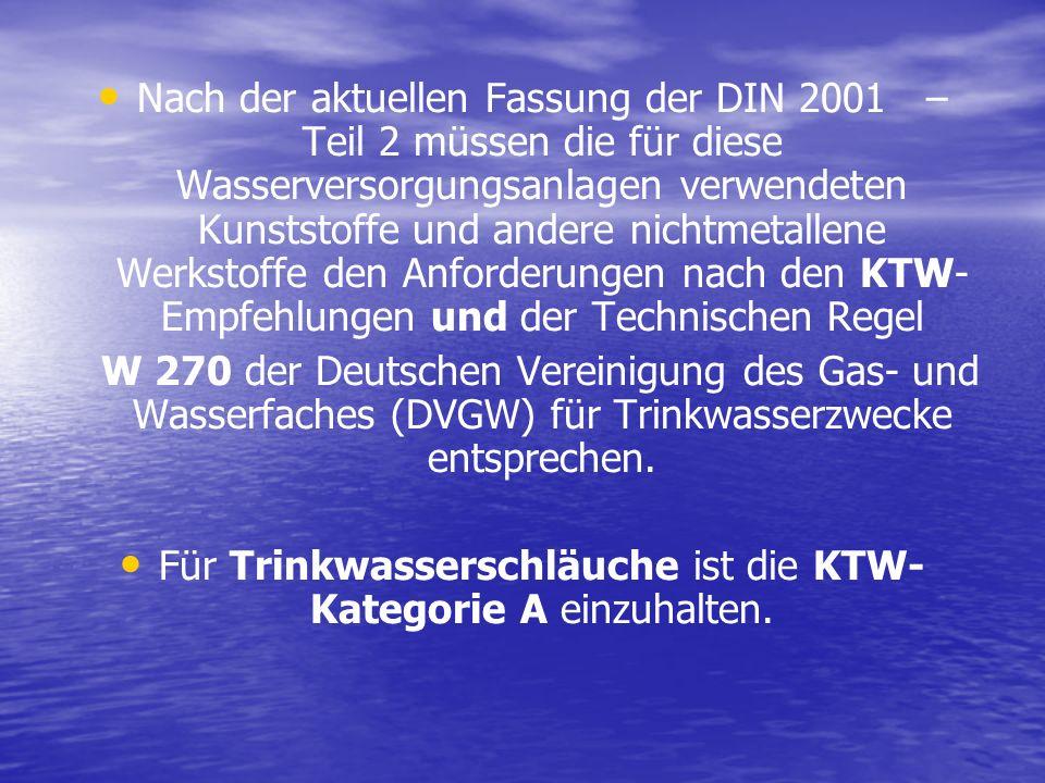 Für Trinkwasserschläuche ist die KTW-Kategorie A einzuhalten.