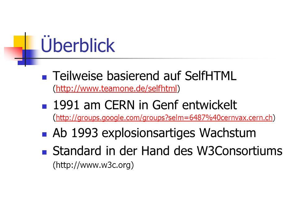 Überblick Teilweise basierend auf SelfHTML (http://www.teamone.de/selfhtml)