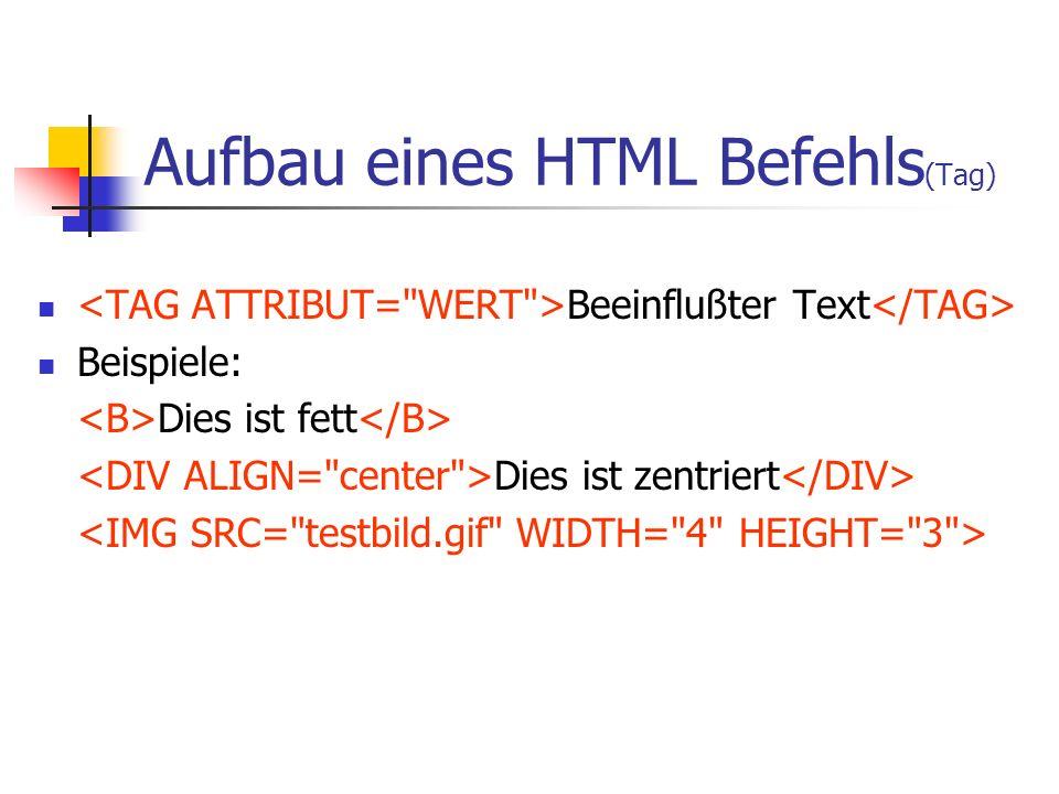 Aufbau eines HTML Befehls(Tag)