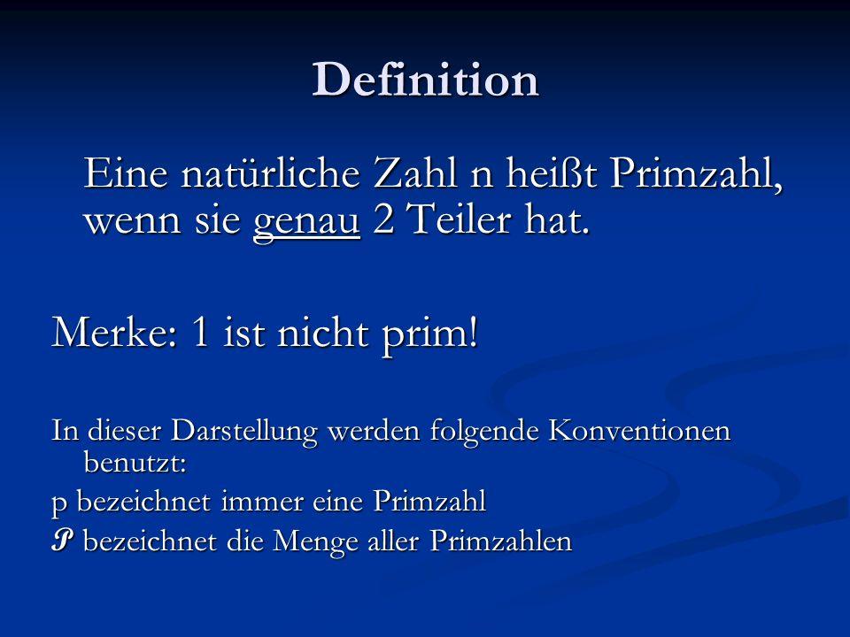 Definition Merke: 1 ist nicht prim!