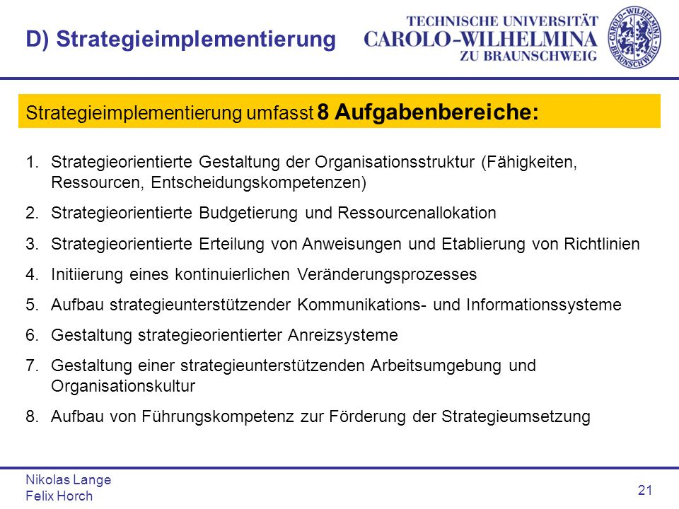 D) Strategieimplementierung