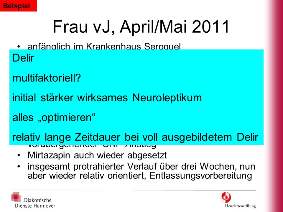 Frau vJ, April/Mai 2011 Delir multifaktoriell