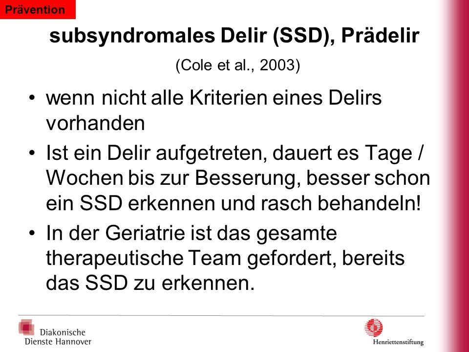 subsyndromales Delir (SSD), Prädelir (Cole et al., 2003)