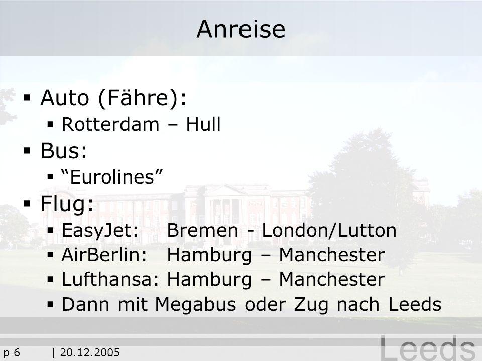 Anreise Auto (Fähre): Bus: Flug: Rotterdam – Hull Eurolines