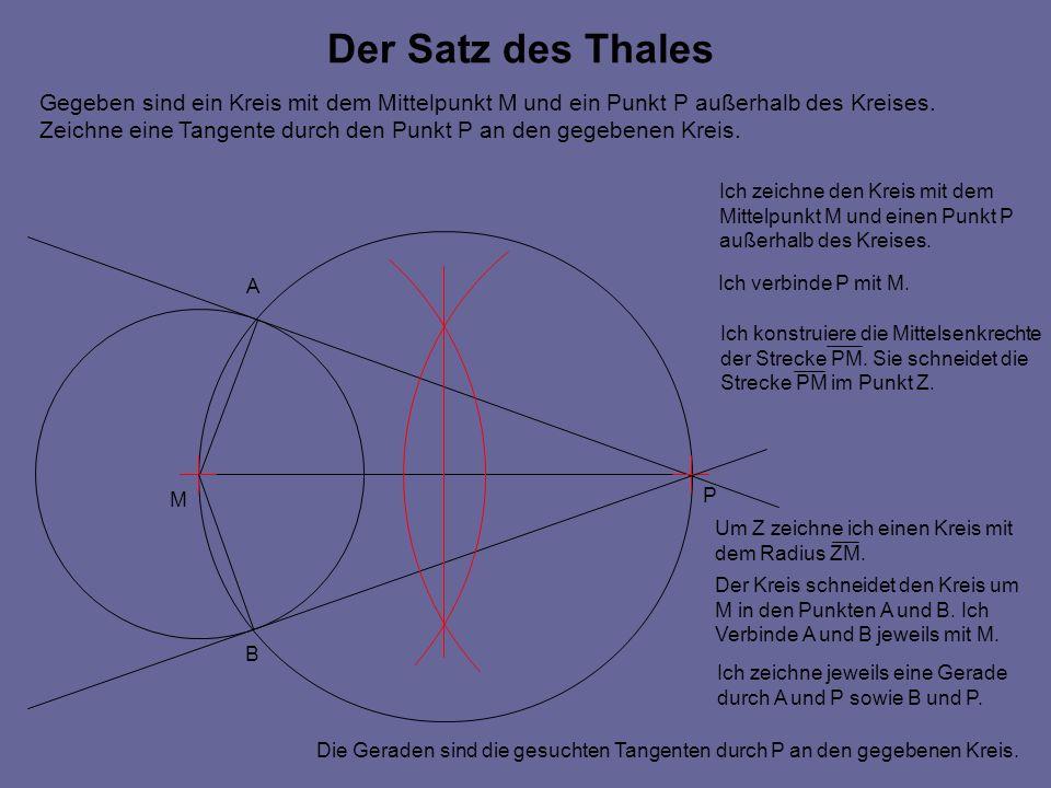 Der Satz des Thales Gegeben sind ein Kreis mit dem Mittelpunkt M und ein Punkt P außerhalb des Kreises.