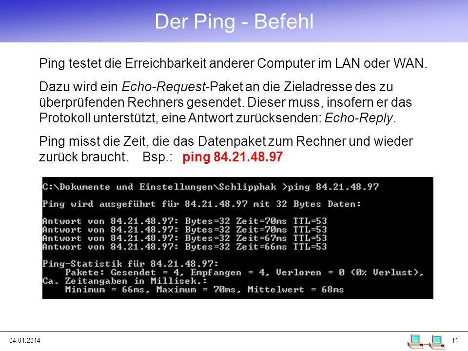 Der Ping - Befehl Ping testet die Erreichbarkeit anderer Computer im LAN oder WAN.