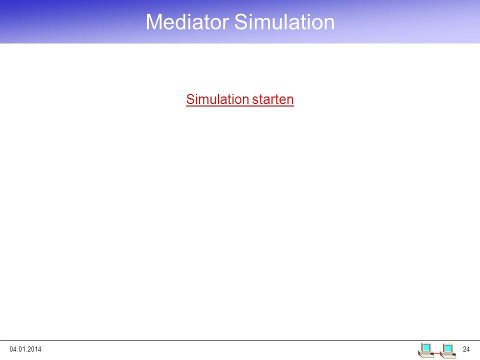 Mediator Simulation Simulation starten 25.03.2017