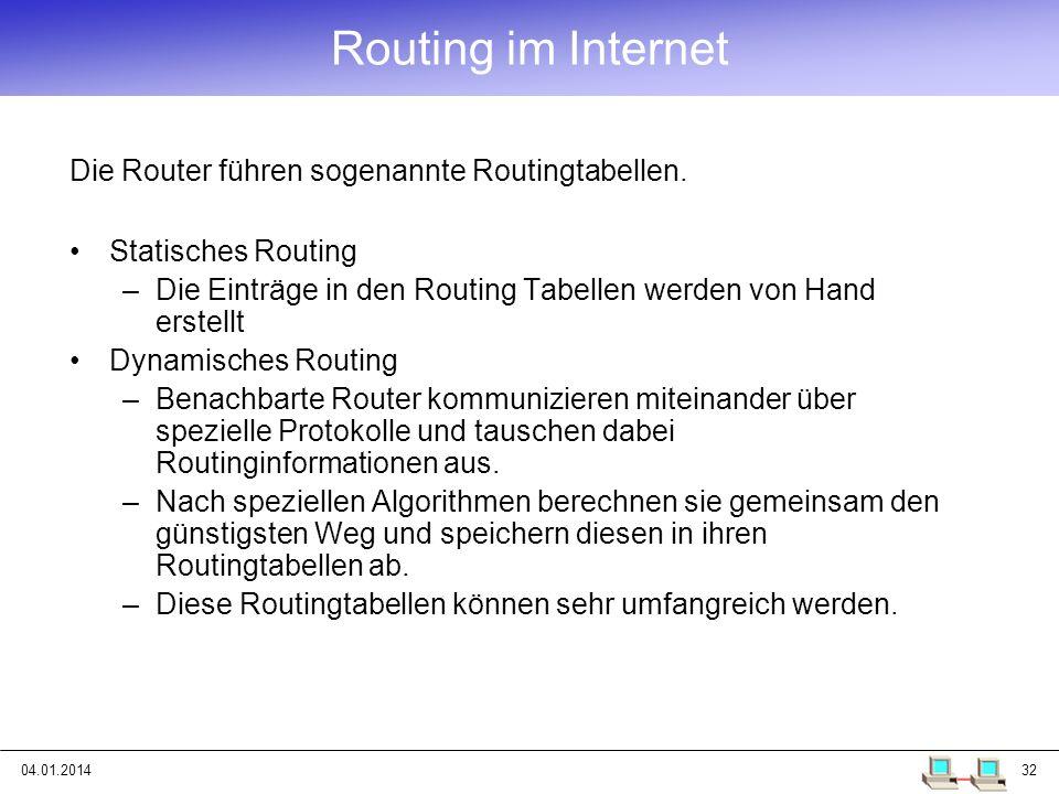 Routing im Internet Die Router führen sogenannte Routingtabellen.