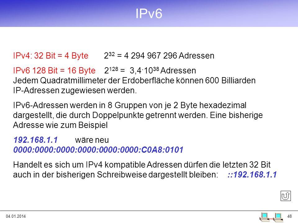 IPv6 IPv4: 32 Bit = 4 Byte 232 = 4 294 967 296 Adressen