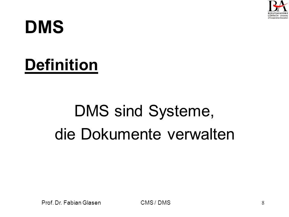DMS Definition DMS sind Systeme, die Dokumente verwalten