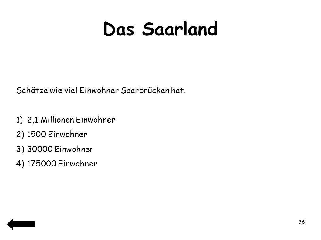 Das Saarland Schätze wie viel Einwohner Saarbrücken hat.
