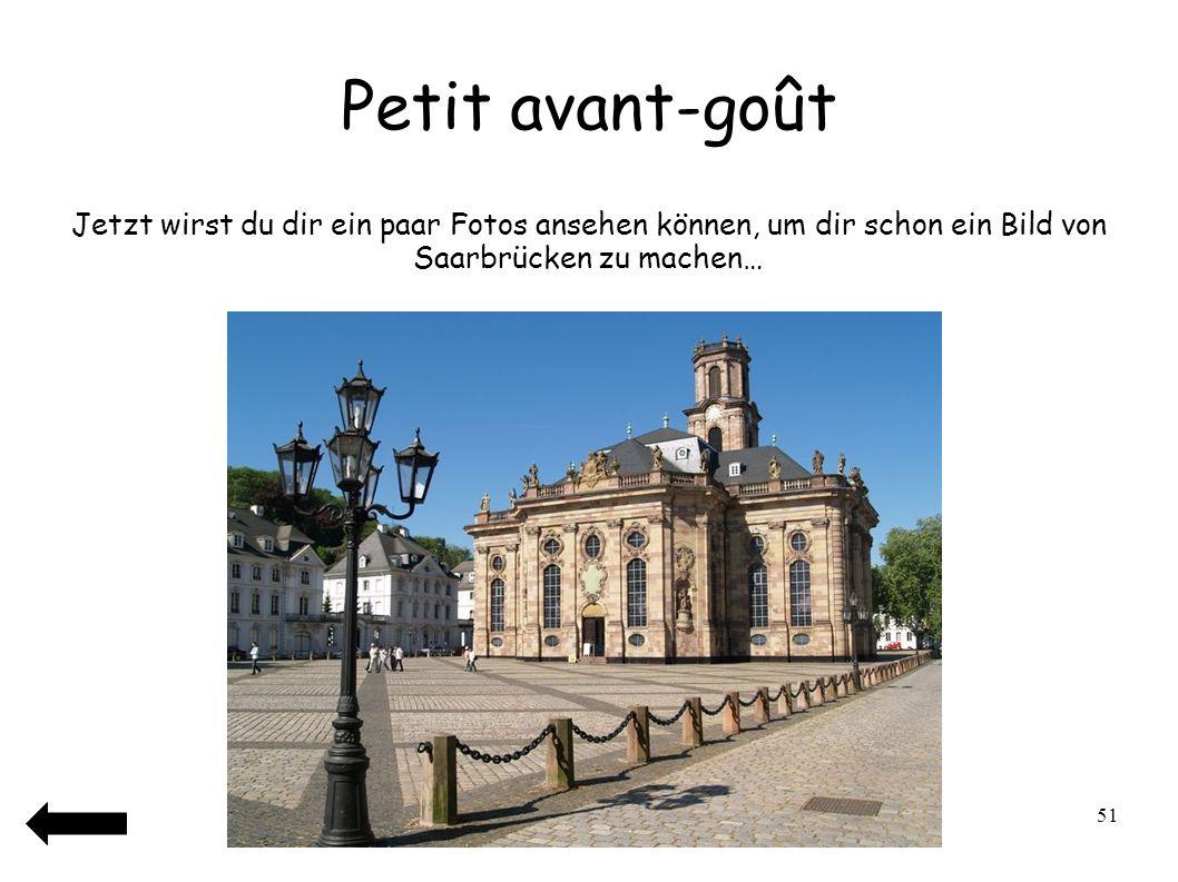 Petit avant-goût Jetzt wirst du dir ein paar Fotos ansehen können, um dir schon ein Bild von Saarbrücken zu machen…