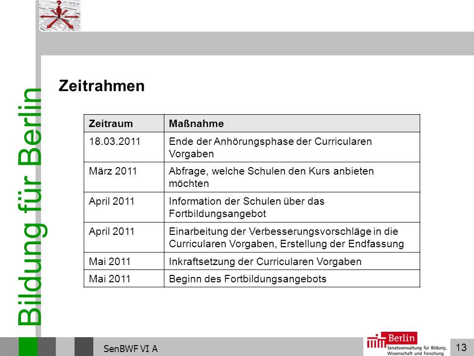 Bildung für Berlin Zeitrahmen Zeitraum Maßnahme 18.03.2011