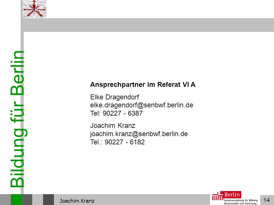 Bildung für Berlin Ansprechpartner im Referat VI A
