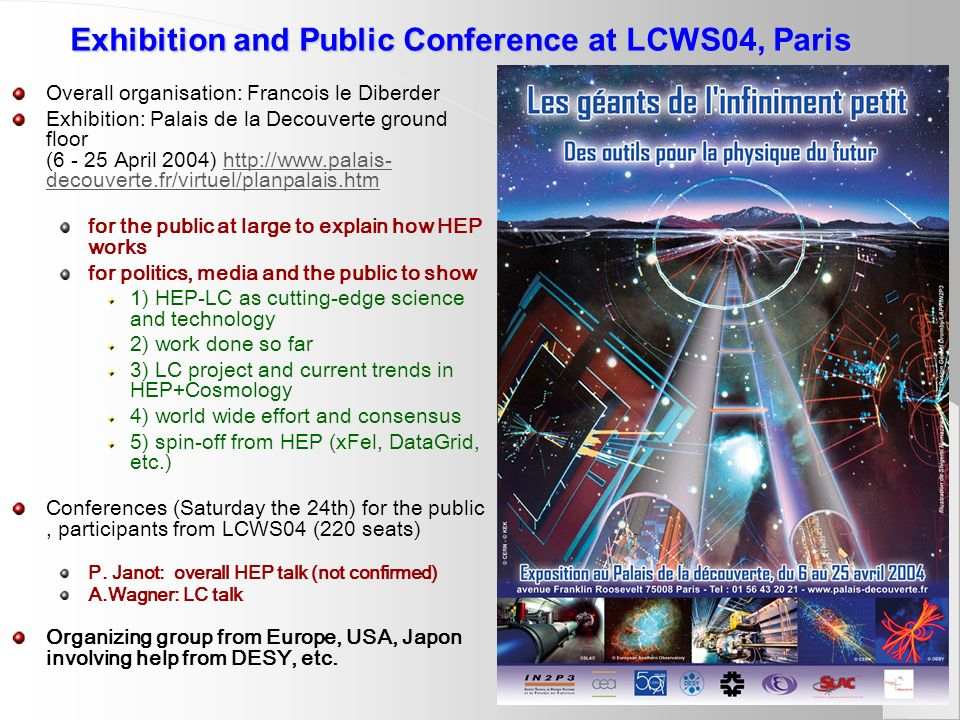 Exhibition and Public Conference at LCWS04, Paris