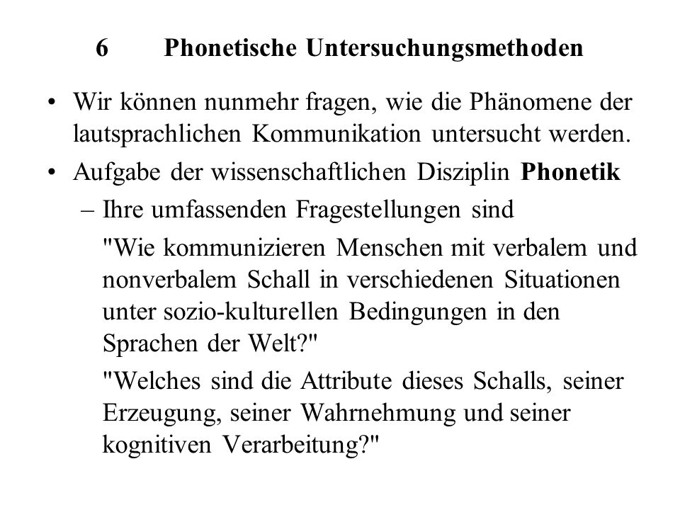 6 Phonetische Untersuchungsmethoden
