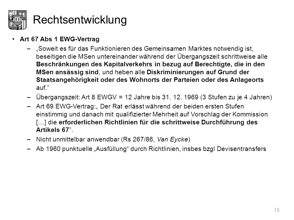 Rechtsentwicklung Art 67 Abs 1 EWG-Vertrag