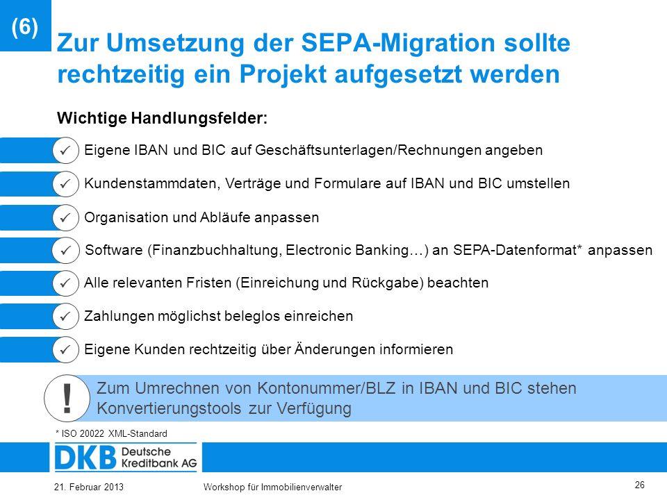 25.03.2017 (6) Zur Umsetzung der SEPA-Migration sollte rechtzeitig ein Projekt aufgesetzt werden. Wichtige Handlungsfelder: