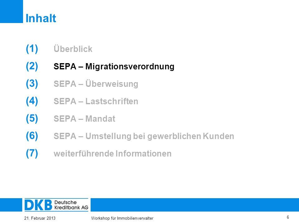 Inhalt Überblick SEPA – Migrationsverordnung SEPA – Überweisung