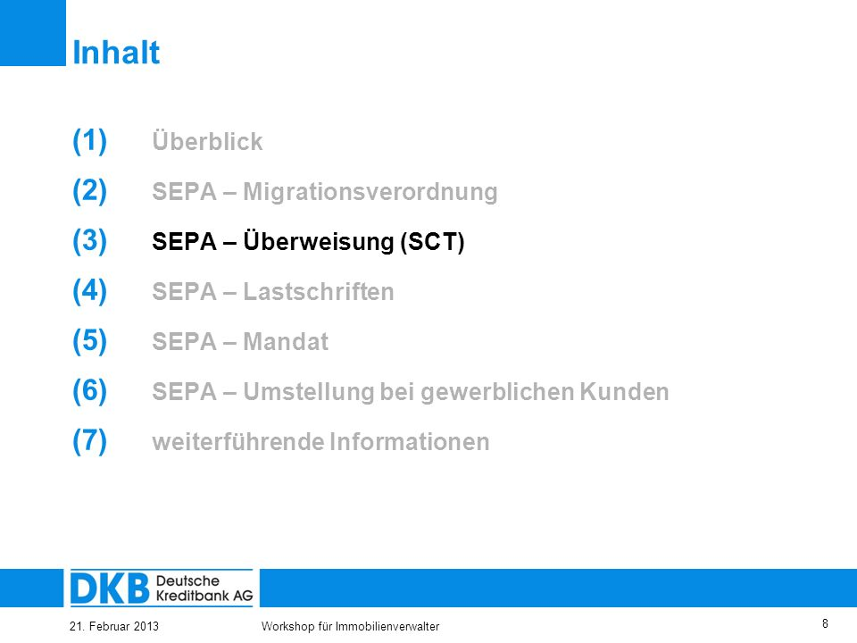 Inhalt Überblick SEPA – Migrationsverordnung SEPA – Überweisung (SCT)
