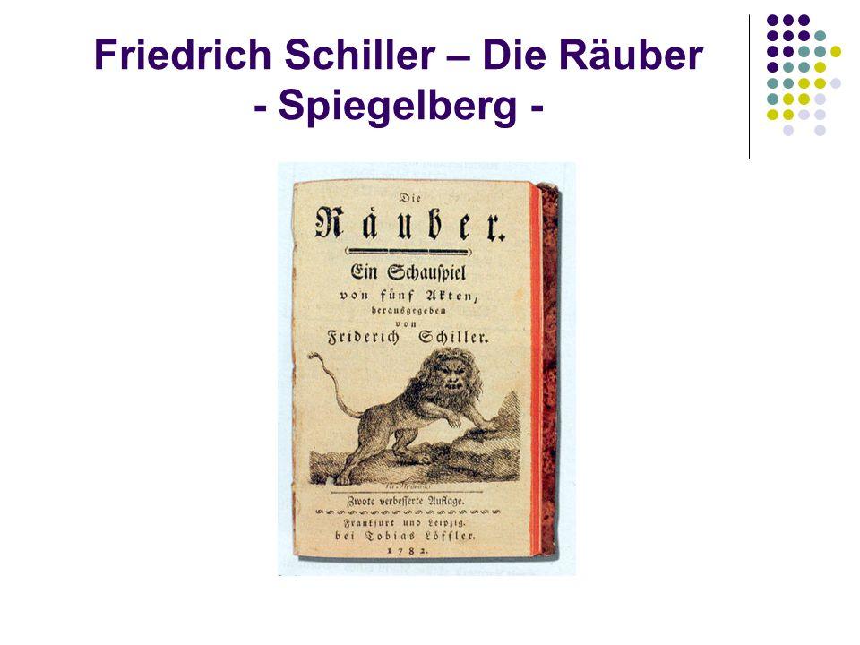 Friedrich Schiller – Die Räuber - Spiegelberg -