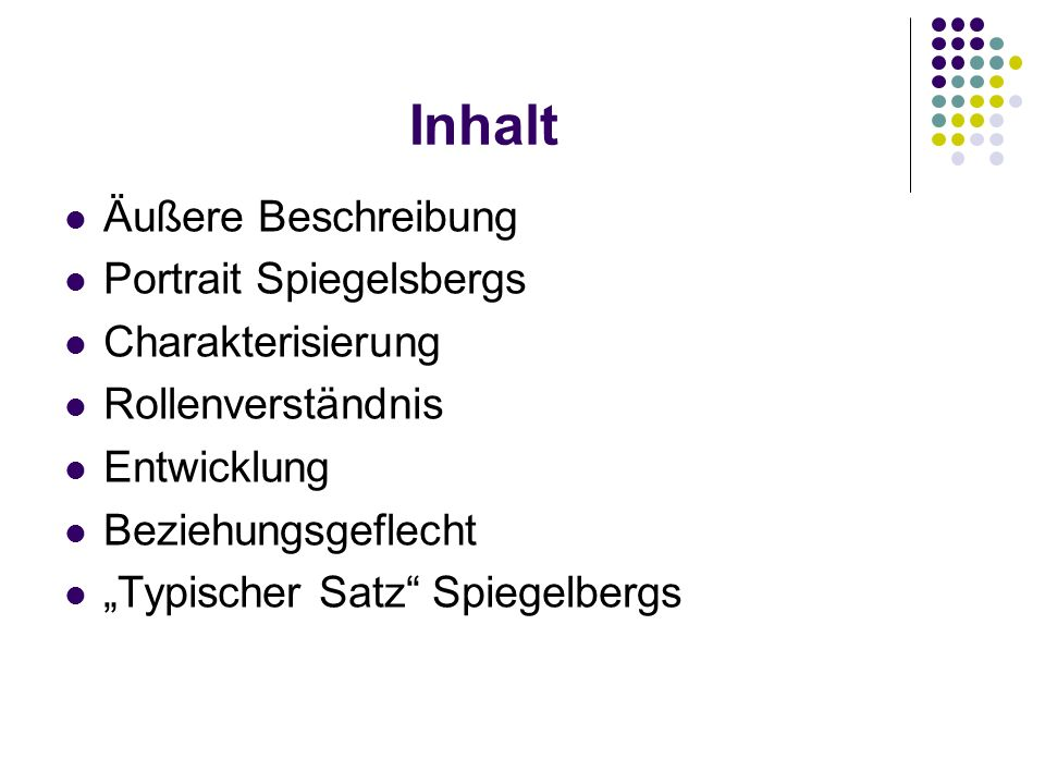 Inhalt Äußere Beschreibung Portrait Spiegelsbergs Charakterisierung