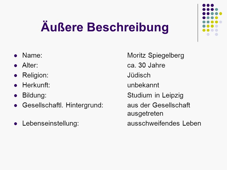 Äußere Beschreibung Name: Moritz Spiegelberg Alter: ca. 30 Jahre
