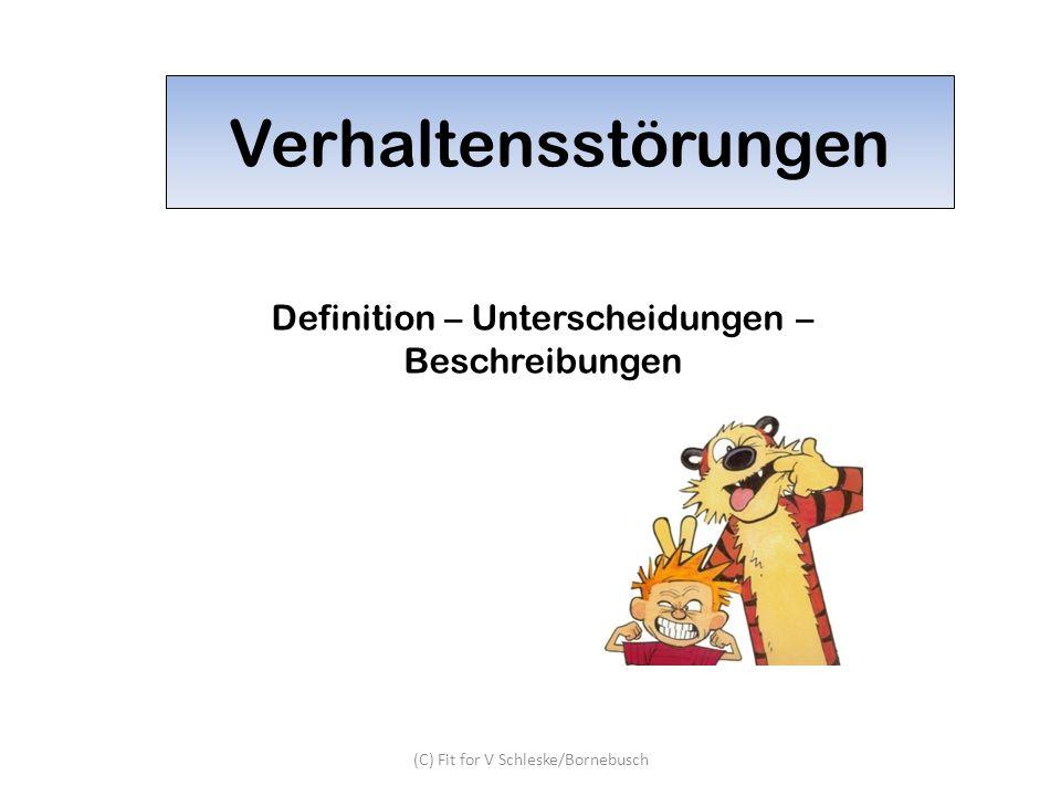 Verhaltensstörungen Definition – Unterscheidungen – Beschreibungen