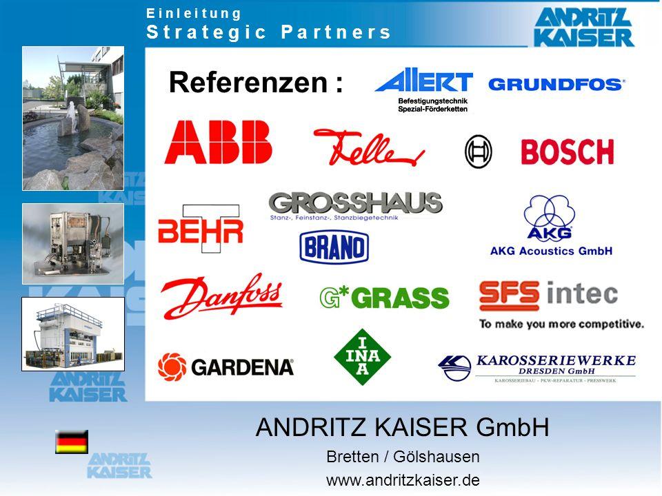 Referenzen : ANDRITZ KAISER GmbH S t r a t e g i c P a r t n e r s
