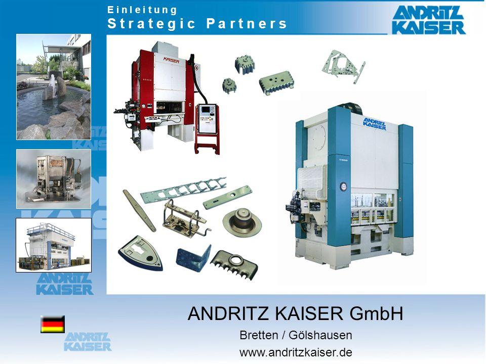 ANDRITZ KAISER GmbH S t r a t e g i c P a r t n e r s