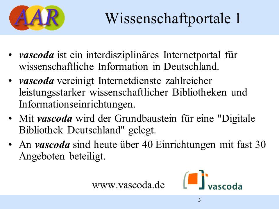 Wissenschaftportale 1vascoda ist ein interdisziplinäres Internetportal für wissenschaftliche Information in Deutschland.