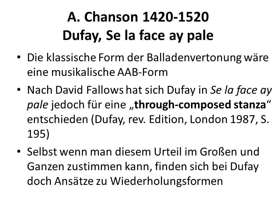 A. Chanson 1420-1520 Dufay, Se la face ay pale