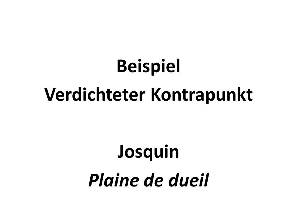 Beispiel Verdichteter Kontrapunkt Josquin Plaine de dueil