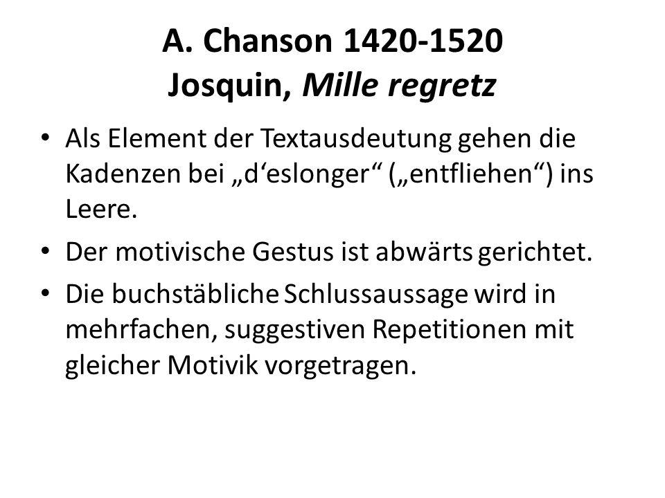 A. Chanson 1420-1520 Josquin, Mille regretz
