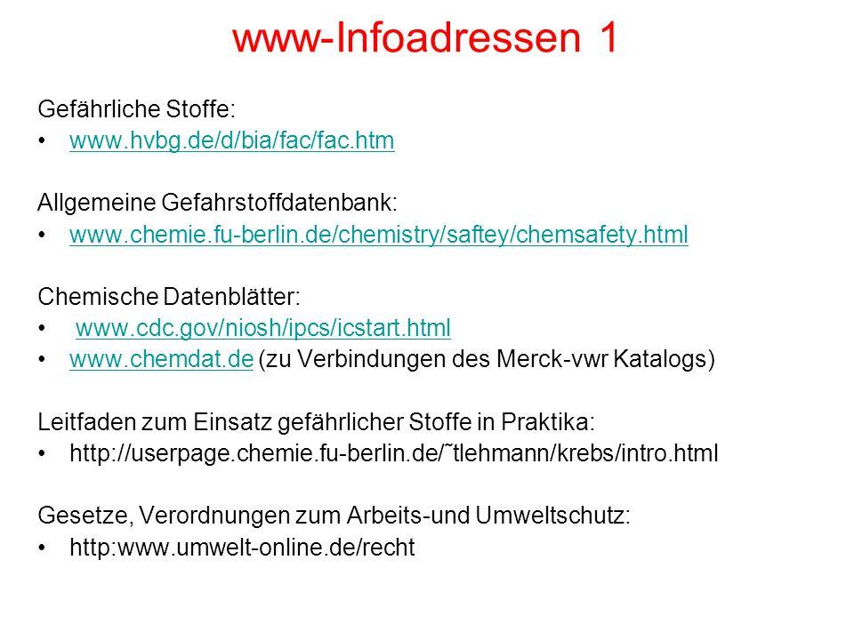 www-Infoadressen 1 Gefährliche Stoffe: www.hvbg.de/d/bia/fac/fac.htm