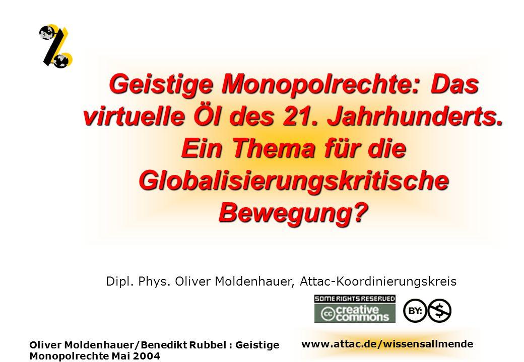 Geistige Monopolrechte: Das virtuelle Öl des 21. Jahrhunderts.